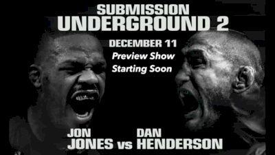Submission Underground 2 Preview Show: Jon Jones vs Dan Henderson