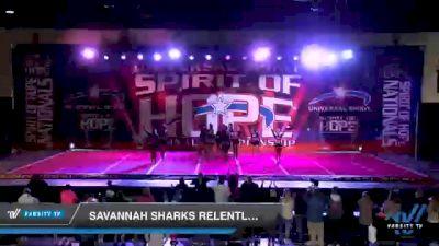 Savannah Sharks - Relentless [2021 Senior XSmall 6 Day 2] 2021 Universal Spirit: Spirit of Hope National Championship