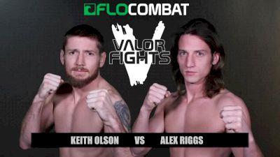 Keith Olson vs. Alex Riggs - Valor Fights 47