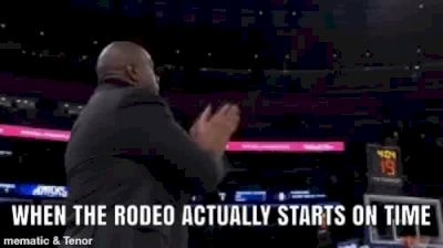 When The Rodeo Actually Starts On Time