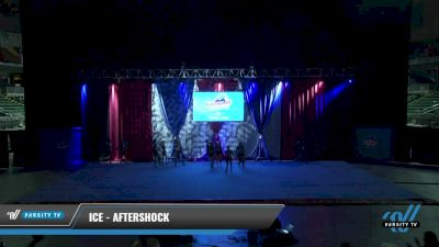 ICE - Aftershock [2021 L6 Senior - XSmall Day 1] 2021 The American Gateway DI & DII