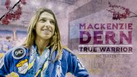 Mackenzie Dern: True Warrior