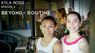 Beyond The Routine: Kyla Ross (Episode 2)