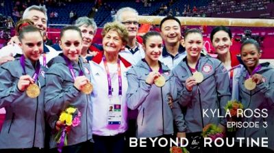 Beyond The Routine: Kyla Ross (Episode 3)
