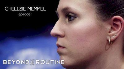 Beyond The Routine: Chellsie Memmel (Episode 1)