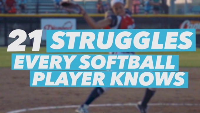 21 Struggles Every Softball Player Knows