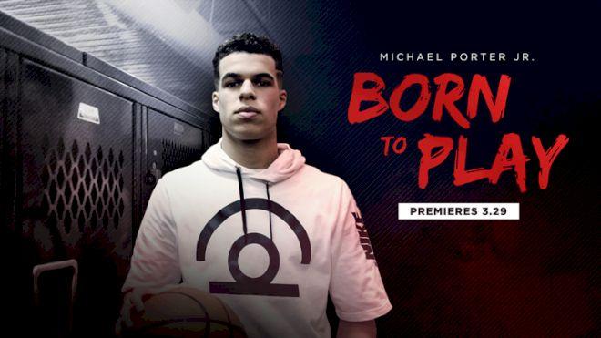 Michael Porter Jr.: Born To Play