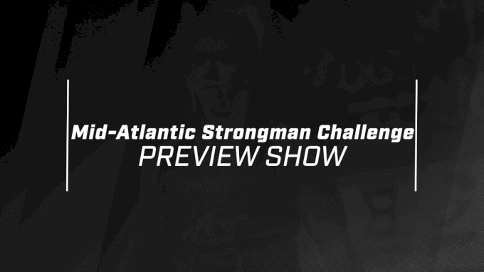 Mid-Atlantic Strongman Challenge Preview Show