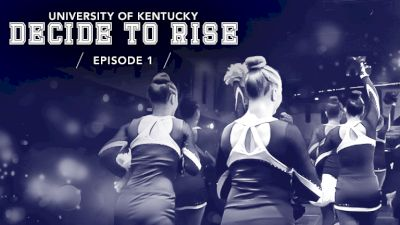 Decide To Rise: University Of Kentucky Dance (Episode 1)