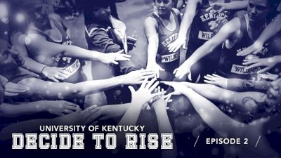 Decide To Rise: University Of Kentucky Dance (Episode 2)