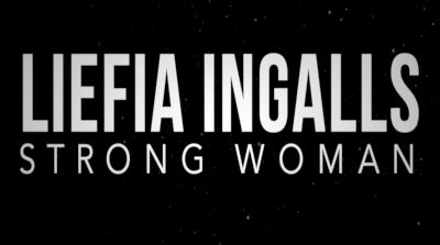 Liefia Ingalls: Strong Woman (Trailer)