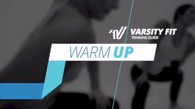 Varsity Fit Training Guide: Warm Up