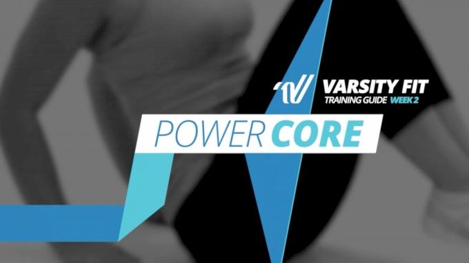 Varsity Fit: Week 2, EX 4, Power Core