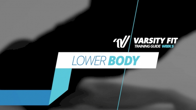 Varsity Fit: Week 5, Ex 9, Lower Body