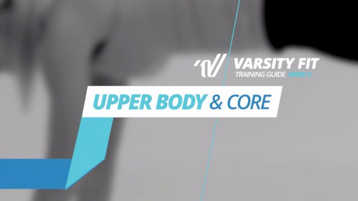 Varsity Fit: Week 5, Workout 10, Upper Body & Core