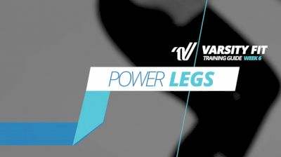 VARSITY FIT: Week 6, Ex 11, Power Legs