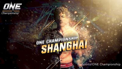 ONE Championship: Shanghai Full Event Replay
