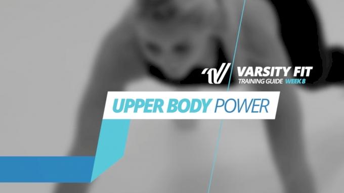 VARSITY FIT: Week 8, Ex 15, Upper Body Power