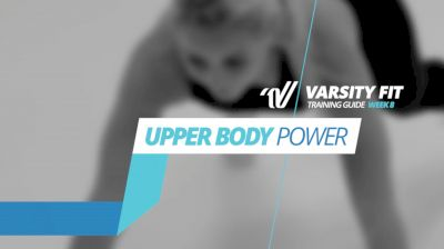VARSITY FIT: Week 8, Ex 15, Upper Body Power