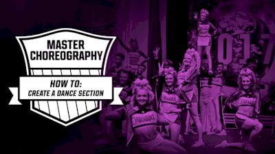 Master Choreography: Creating A Dance Section