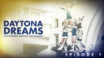 Daytona Dreams: California Baptist University (Episode 1)
