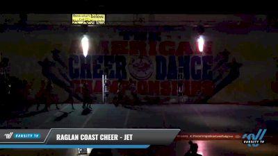 Raglan Coast Cheer - Jet [2021 L2 - U17 Day 1] 2021 The American Celebration DI & DII
