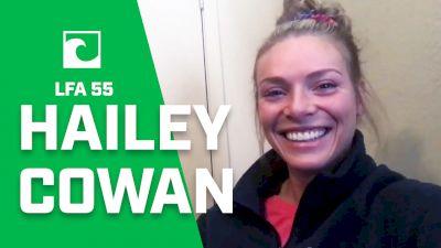 Hailey Cowan Looks To Finish Year Strong At LFA 55
