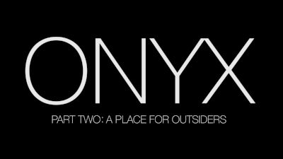 ONYX: A Place For Outsiders (Part 2)