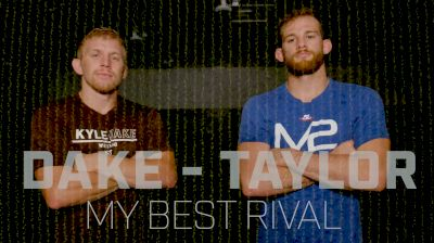 My Best Rival: Kyle Dake & David Taylor