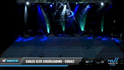 Eagles Elite Cheerleading - Cobalt [2021 L4 Senior - Small Day 1] 2021 The U.S. Finals: Pensacola