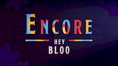 "Encore: ""Hey Bloo"""