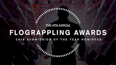 Nominations: 2019 Submission of the Year | FloGrappling Awards