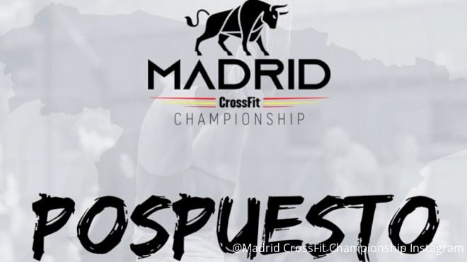 The 2020 Madrid CrossFit Championship Has Been Postponed