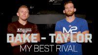 My Best Rival: Kyle Dake & David Taylor