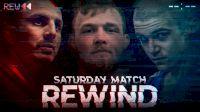 Saturday Match Rewind Clips