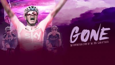 GONE: The Unforeseen Story Of The 2018 Giro d'Italia (Trailer)
