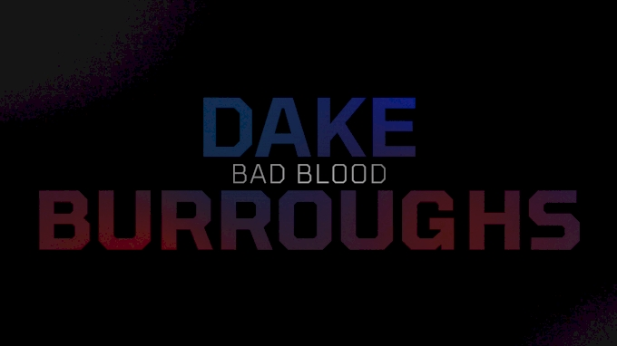 Bad Blood: Dake vs Burroughs (Trailer)