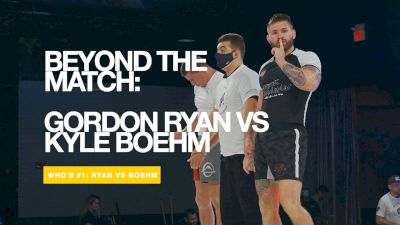 Beyond The Match: Gordon Ryan Silences The Doubters