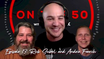 Rick Subel and Andria Foerch | On The 50 with Dan Schack (Ep. 13)