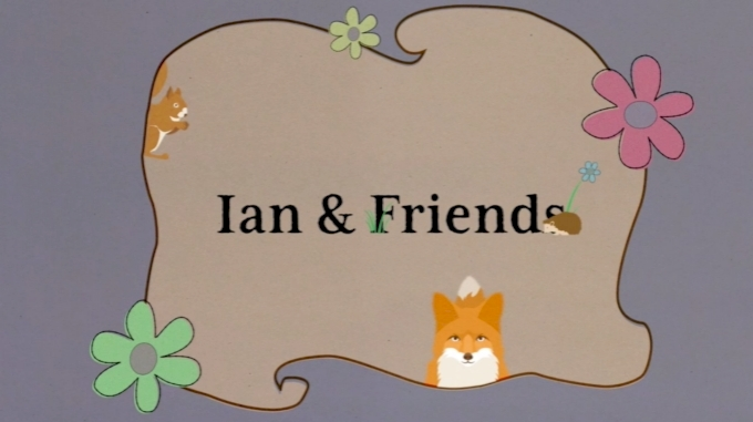 picture of Ian & Friends Clips
