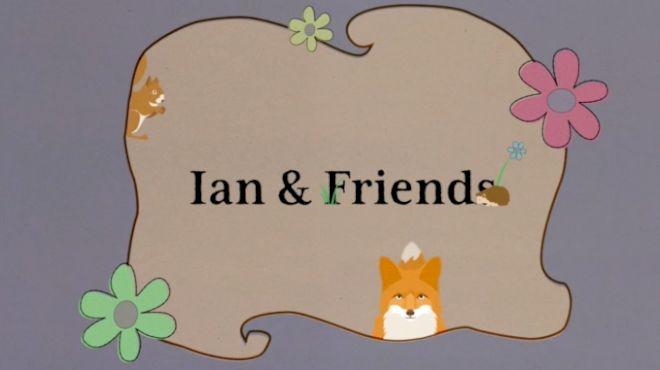 Ian & Friends Clips