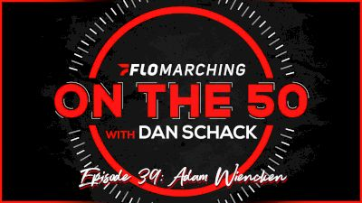 Introducing Adam Wiencken | On The 50 with Dan Schack (Ep. 39)