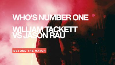 Beyond The Match: William Tackett vs Jason Rau