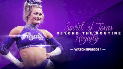 Beyond The Routine: Spirit Of Texas Royalty (Episode 1)