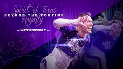 Beyond The Routine: Spirit Of Texas Royalty (Episode 2)
