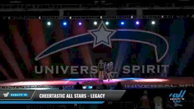 Cheertastic All Stars - Legacy [2021 L4 Junior - D2 Day 2] 2021 Universal Spirit-The Grand Championship