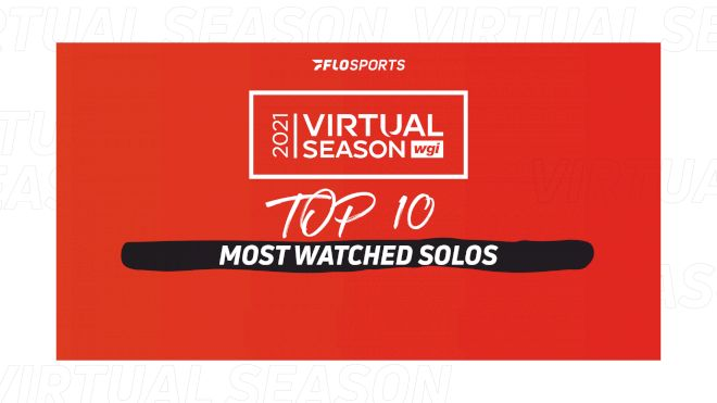 Top 10: Most Watched Solos In 2021 WGI Virtual Solo Prelims