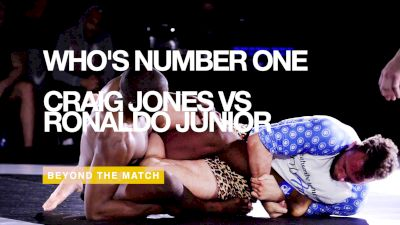 Beyond the Match: Craig Jones vs Ronaldo Junior