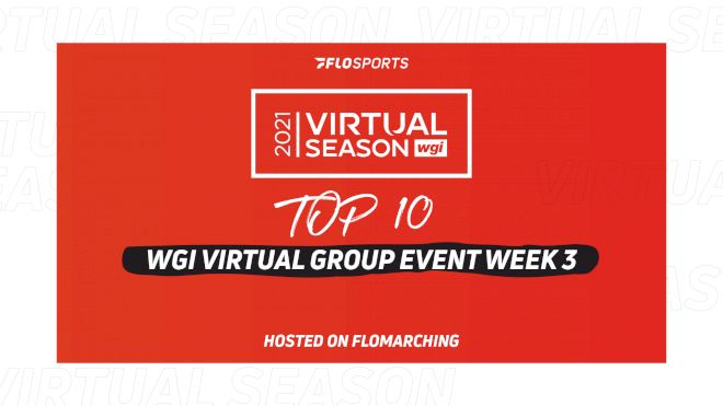 Top 10: Most Watched Shows In 2021 WGI Virtual Group Week 3