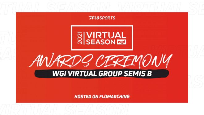 RESULTS: 2021 WGI Virtual Group Event Semifinals B Awards Ceremony